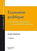 Économie politique - Tome 1 - Économie descriptive et comptabilité nationale de Jacques Généreux