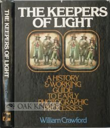 the-keepers-of-light-a-history-and-working-guide-to-early-photographic-processes