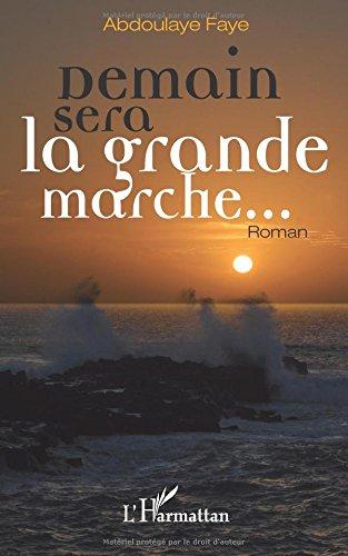 Demain sera la grande marche333 : Roman