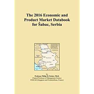 The 2016 Economic and Product Market Databook for Å abac, Serbia