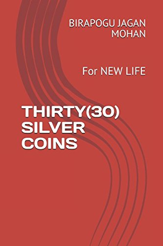 THIRTY(30) SILVER COINS: For NEW LIFE