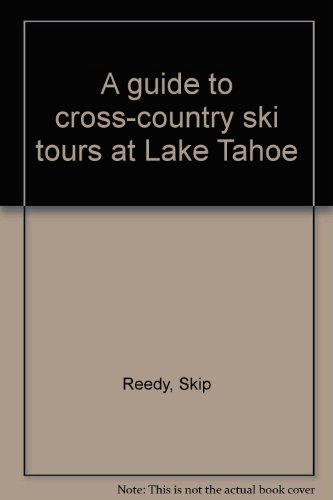 A guide to cross-country ski tours at Lake Tahoe (Cross-country-touren-ski)