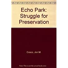 Echo Park (Colorado): Struggle for Preservation First edition by Jon M. Cosco (1995) Paperback
