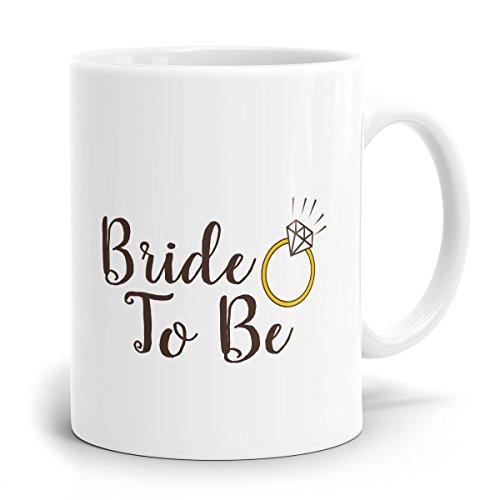 Drucksaal Tasse in weiß mit Spruch lustig Bride to be Schon ab 1 Stck. Ideal ALS Geschenk für die künftige Braut. Kaffeebecher mit Druck