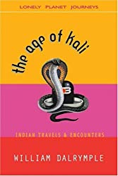 The Age of Kali: Indian Travels and Encounters by William Dalrymple (2000-04-01)