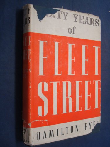 Sixty Years of Fleet Street by H Fyfe