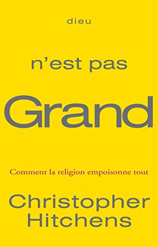 Dieu n'est pas grand par Christopher Hitchens