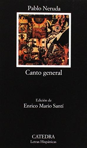 Canto general (Letras Hispánicas) por Pablo Neruda