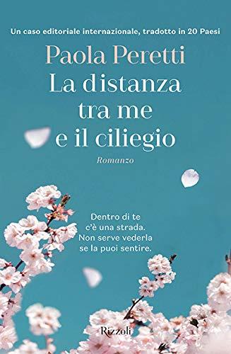 La distanza tra me e il ciliegio di Paola Peretti