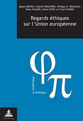 Regards Ethiques Sur L'union Europeenne par Ignace Berten