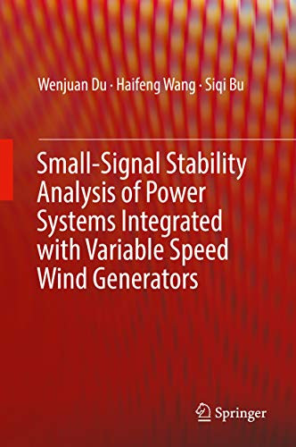 Small-Signal Stability Analysis of Power Systems Integrated with Variable Speed Wind Generators (English Edition) Power Sub-station