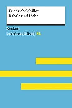kabale-und-liebe-von-friedrich-schiller-lektreschlssel-mit-inhaltsangabe-interpretation-prfungsaufgaben-mit-lsungen-lernglossar-reclam-lektreschlssel-xl