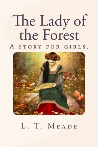 The Lady of the Forest: A story for girls.