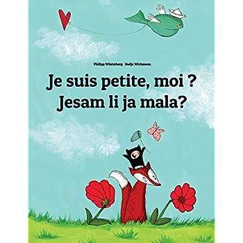 Je suis petite, moi ? Da li sam ja mala?: Un livre d'images pour les enfants (Edition bilingue français-croate)