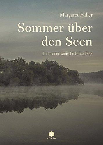 Sommer über den Seen: Eine amerikanische Reise 1843 (Corso)