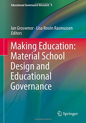 Making Education: Material School Design and Educational Governance (Educational Governance Research)