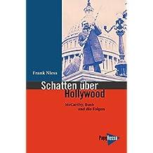 Schatten auf  Hollywood - McCarthy, Bush junior und die Folgen