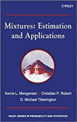 Mixtures: Estimation and Applications (Wiley Series in Probability and Statistics)