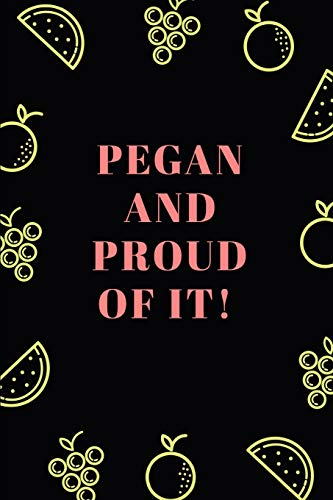 pegan and proud of it !: notizbuch für peganer mit punktraster (dot grid / gepunktet) |  din a5 | (6x9) |110 seiten