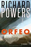 Buchinformationen und Rezensionen zu Orfeo (Literatur international) von Richard Powers
