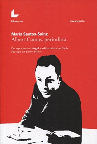 Descargar Libro ALBERT CAMUS, PERIODISTA de MARIA SANTOS-SAINZ