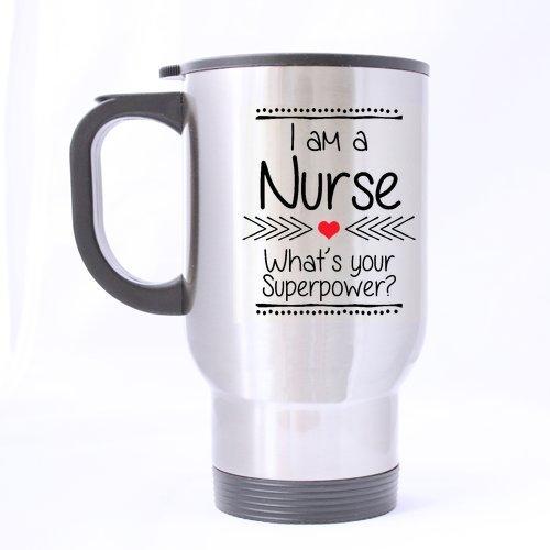 Funny infirmière Citations Mug, je suis une infirmière Quelle est votre Super Power – (Sliver) Mug en acier inoxydable Tasses de voyage pour thé ou café – 396,9 gram Tailles