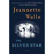 The Silver Star: A Novel by Jeannette Walls (2013-06-11)