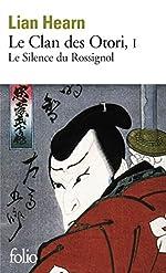 Le Clan des Otori, tome 1 - Le Silence du Rossignol de Lian Hearn