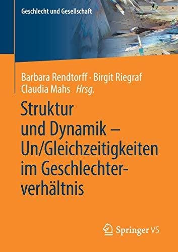 Struktur und Dynamik – Un/Gleichzeitigkeiten im Geschlechterverhältnis (Geschlecht und Gesellschaft, Band 73)