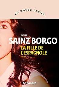 La fille de l'Espagnole par Karina Sainz Borgo