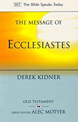 The Message of Ecclesiastes: A Time to Mourn and a Time to Dance (The Bible Speaks Today)