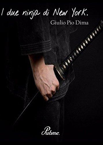 I due ninja di New York (Italian Edition) eBook: Giulio Pio ...