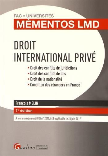 Droit international privé : Droit des conflits de juridictions, Droit des conflits de lois, Droit de la nationalité, Condition des étrangers en France par François Mélin