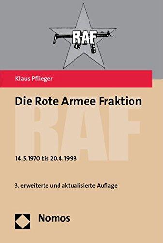 Die Rote Armee Fraktion - Raf: 14.5;1970 Bis 20-4-1998