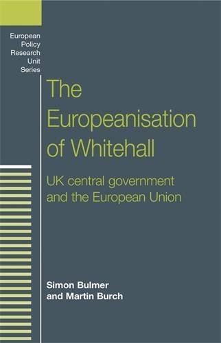 the-europeanisation-of-whitehall-uk-central-government-and-the-european-union-european-policy-resear