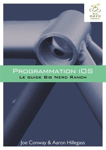 Programmation iOS : Le guide Big Nerd Ranch par Joe Conway