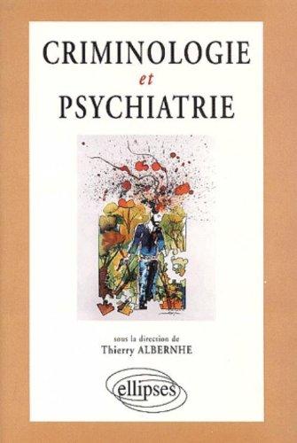 Criminologie et psychiatrie: Ouvrage collectif par Thierry Albernhe