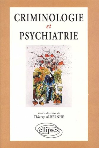 Criminologie et psychiatrie: Ouvrage collectif