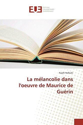 La mélancolie dans l'oeuvre de Maurice de Guérin par Najeh Nafouki