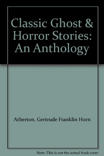 Classic Ghost & Horror Stories: An Anthology