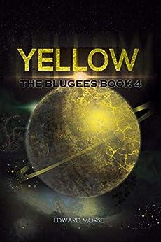 Yellow: The Blugees Book 4 (English Edition) de [Edward, Morse]
