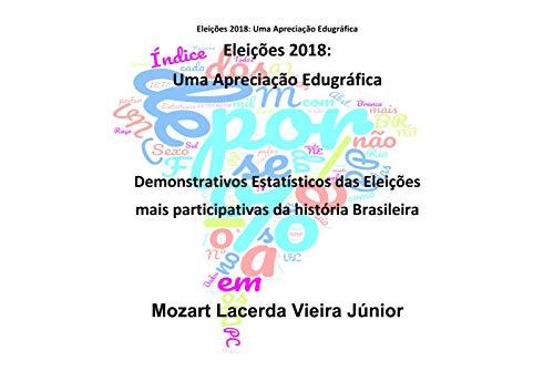 Eleições 2018: Uma Apreciação Edugráfica (Portuguese Edition) por Mozart Lacerda Vieira Júnior