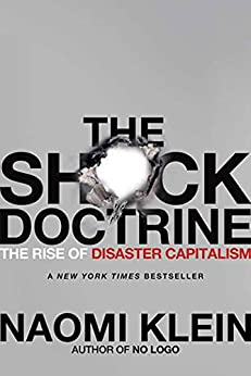 The Shock Doctrine: The Rise of Disaster Capitalism von [Klein, Naomi]