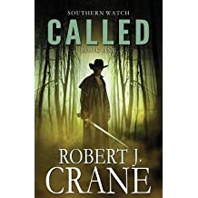 [ Called: Southern Watch #1 Crane, Robert J. ( Author ) ] { Paperback } 2014