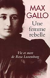 Une femme rebelle - Vie et mort de Rosa Luxembourg (57) (French Edition)