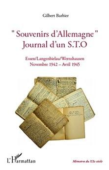Souvenirs d'Allemagne, journal d'un STO: Essen, Langenbielau, Wernshausen - Novembre 1942 - Avril 1945 par [Barbier, Gilbert]