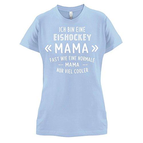 Ich bin eine Eishockey Mama - Damen T-Shirt - Himmelblau - M (Hockey-t-shirts Lustige)