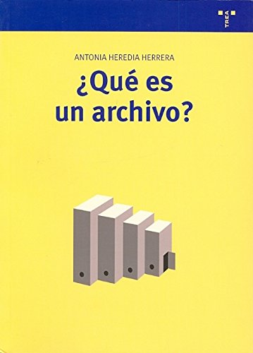 ¿Qué es un archivo? (Biblioteconomía y Administración Cultural) por Antonia Heredia Herrera