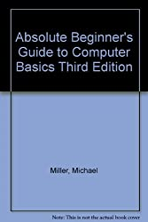 Absolute Beginner's Guide to Computer Basics Third Edition