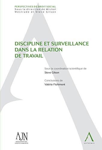 Discipline et surveillance dans la relation de travail: (Droit belge) (Perspectives de droit social)